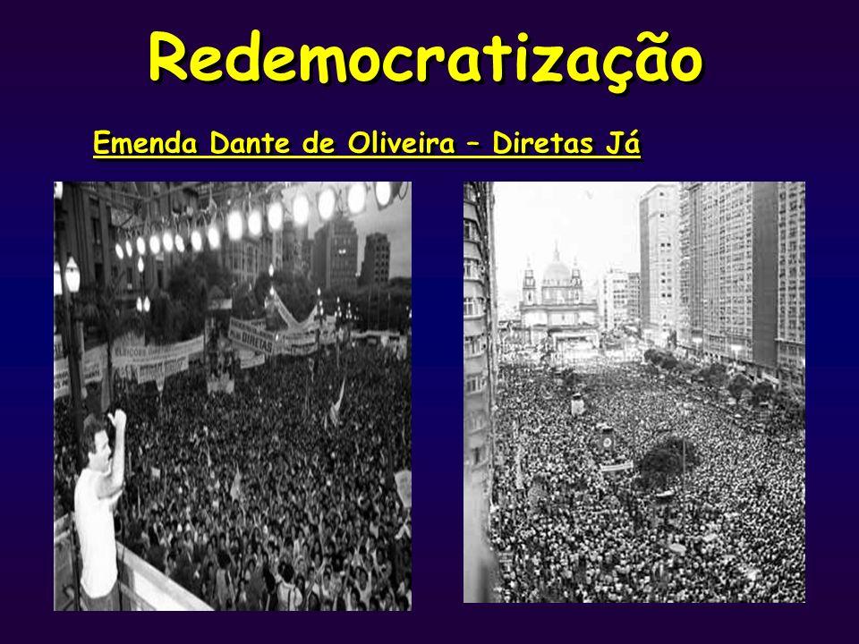 Redemocratização Emenda Dante de Oliveira – Diretas Já Divisão do
