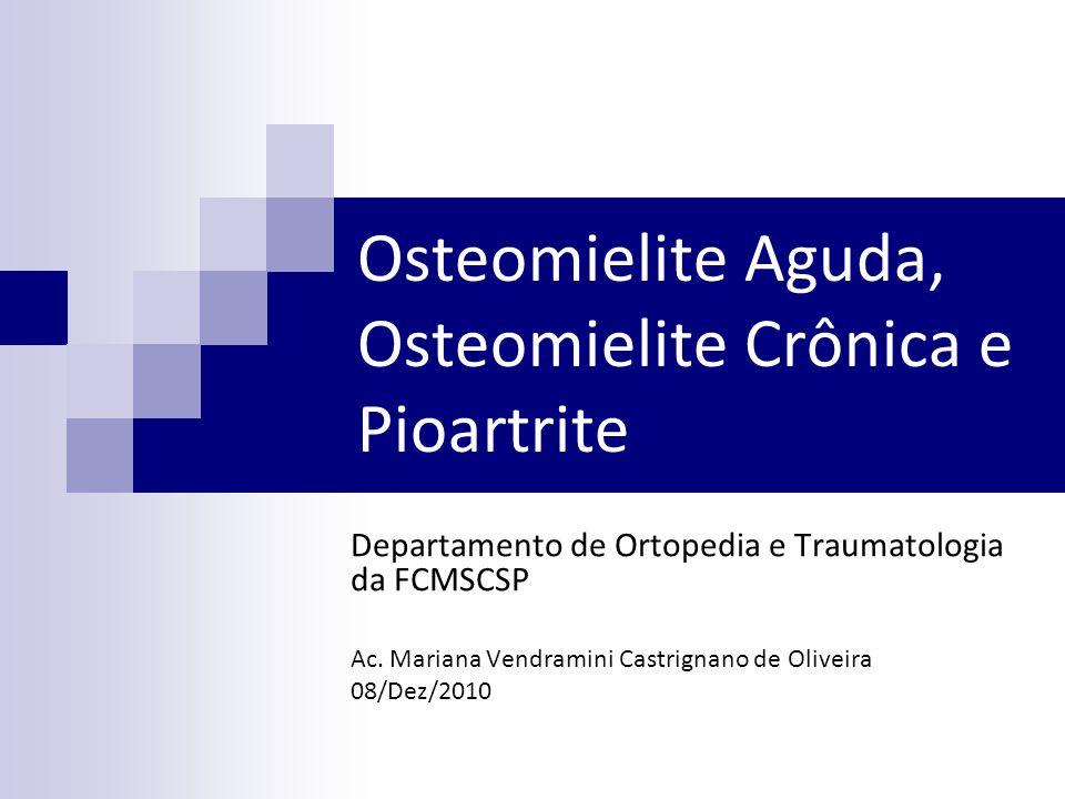 Osteomielite Aguda, Osteomielite Crônica e Pioartrite