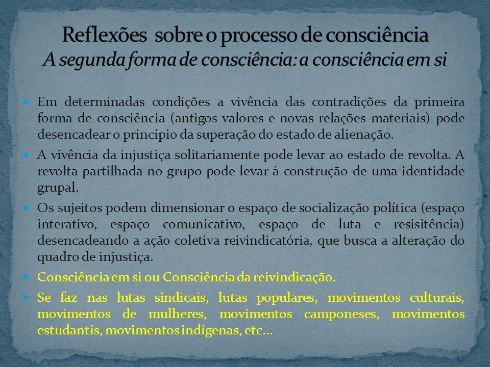 Reflexões sobre o processo de consciência A segunda forma de consciência: a consciência em si