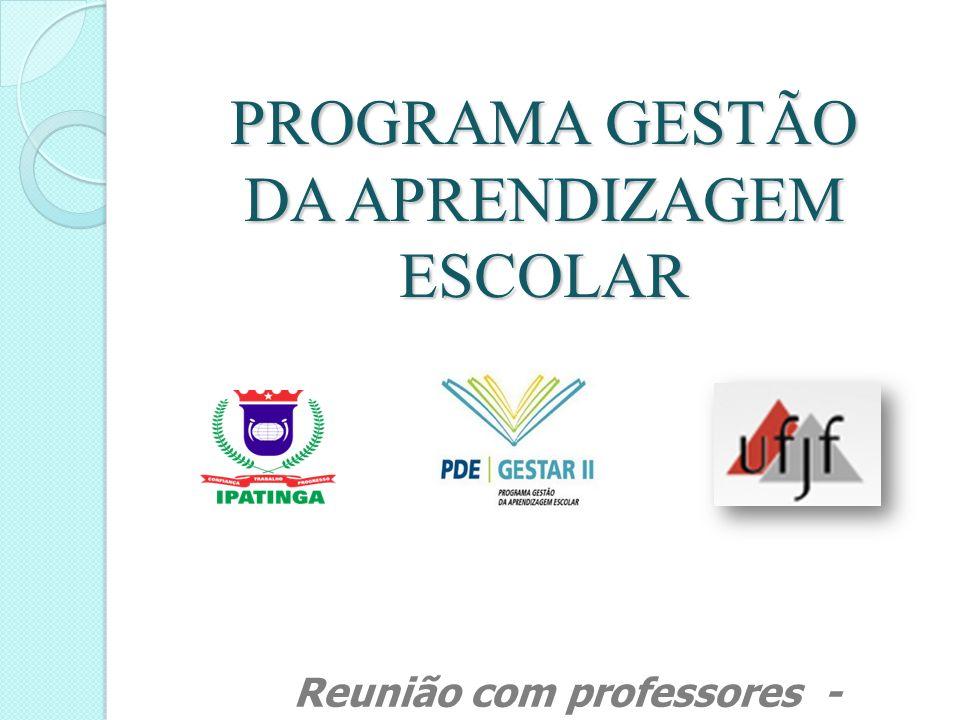 PROGRAMA GESTÃO DA APRENDIZAGEM ESCOLAR