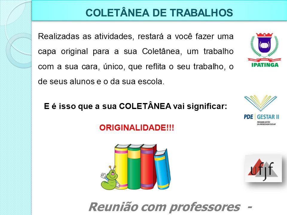 COLETÂNEA DE TRABALHOS E é isso que a sua COLETÂNEA vai significar: