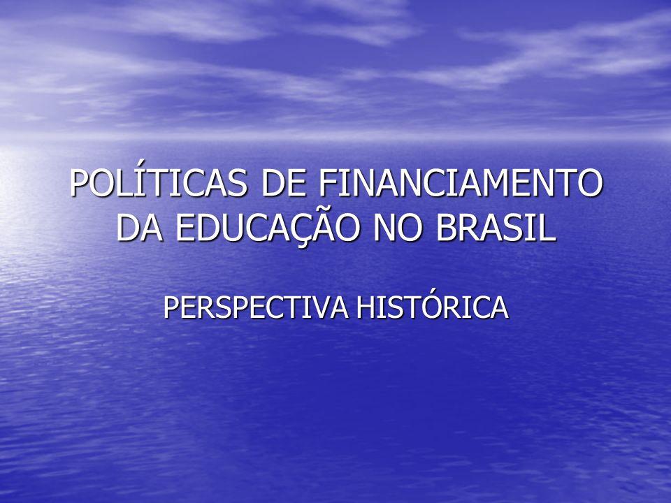 POLÍTICAS DE FINANCIAMENTO DA EDUCAÇÃO NO BRASIL