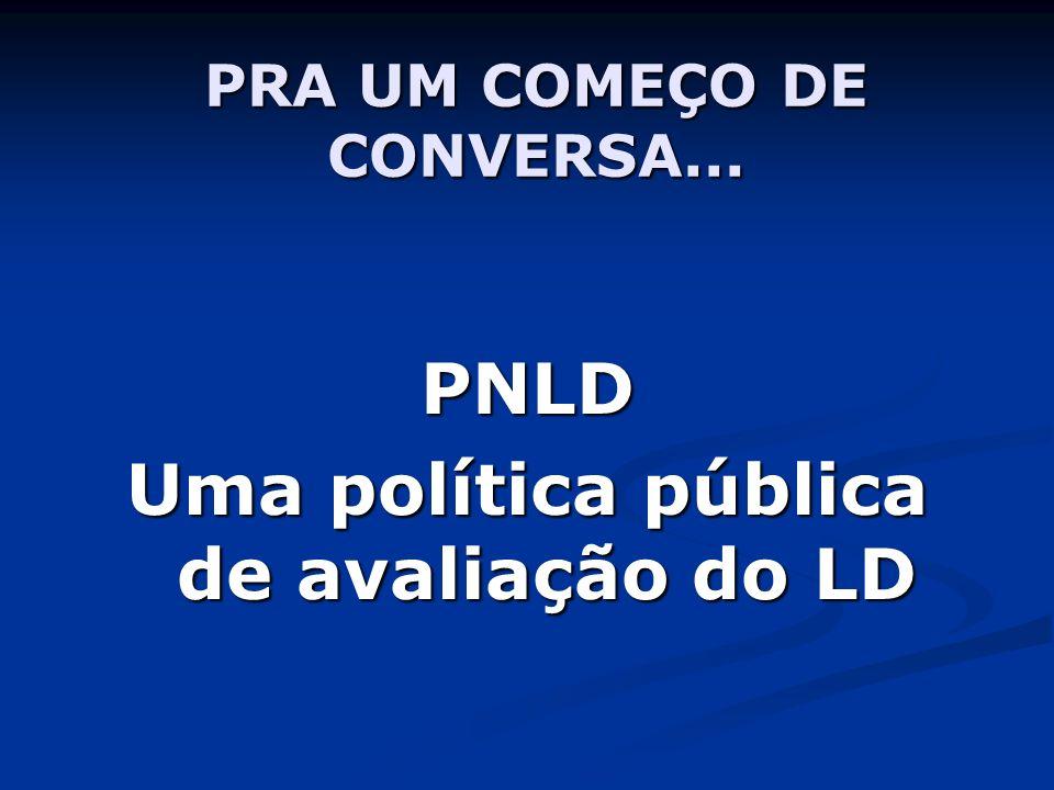 PRA UM COMEÇO DE CONVERSA...