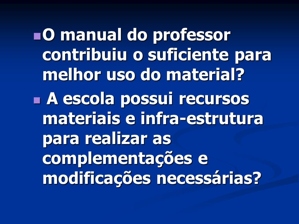 O manual do professor contribuiu o suficiente para melhor uso do material