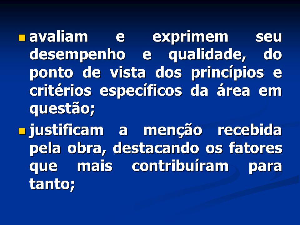 avaliam e exprimem seu desempenho e qualidade, do ponto de vista dos princípios e critérios específicos da área em questão;
