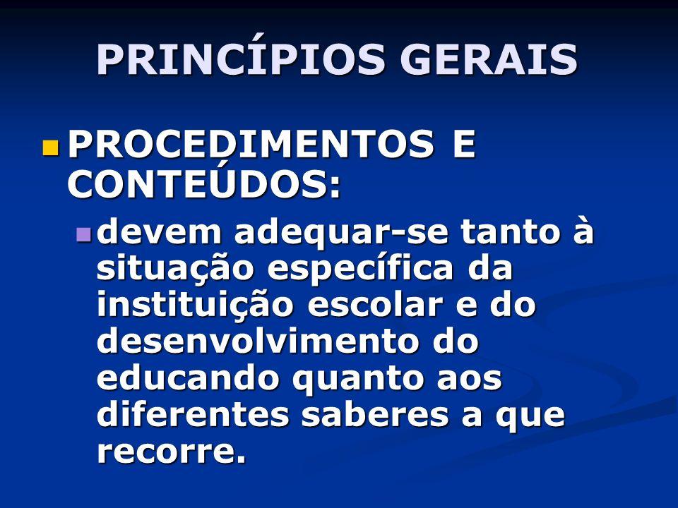 PRINCÍPIOS GERAIS PROCEDIMENTOS E CONTEÚDOS: