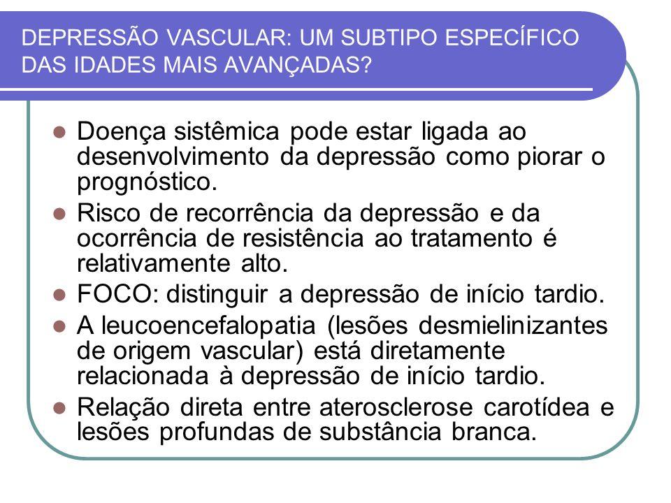 DEPRESSÃO VASCULAR: UM SUBTIPO ESPECÍFICO DAS IDADES MAIS AVANÇADAS