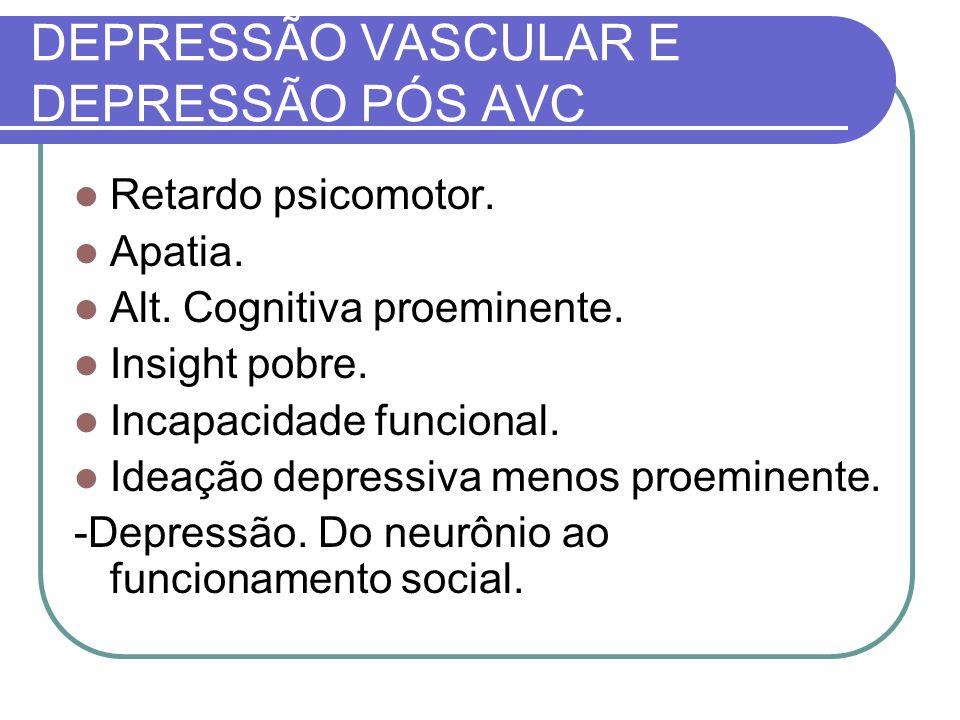 DEPRESSÃO VASCULAR E DEPRESSÃO PÓS AVC