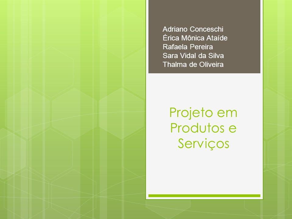 Projeto em Produtos e Serviços