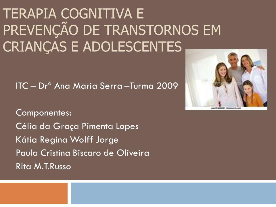 TERAPIA COGNITIVA E PREVENÇÃO DE TRANSTORNOS EM CRIANÇAS E ADOLESCENTES