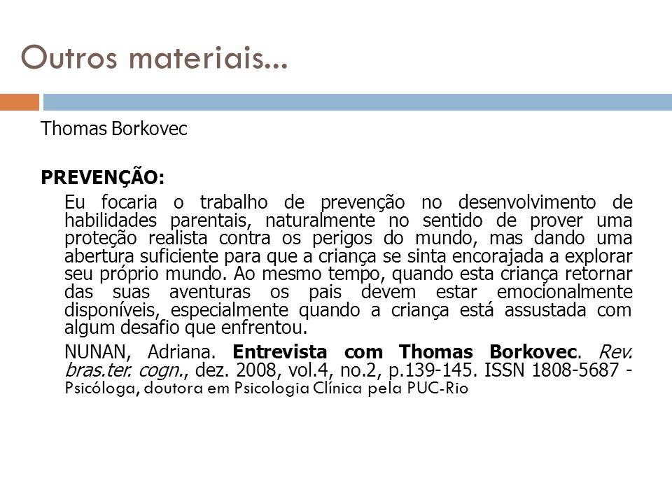 Outros materiais... Thomas Borkovec PREVENÇÃO: