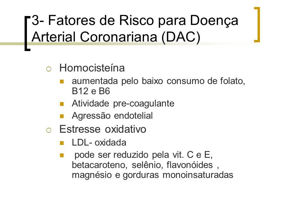 3- Fatores de Risco para Doença Arterial Coronariana (DAC)