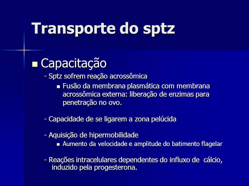 Transporte do sptz Capacitação - Sptz sofrem reação acrossômica