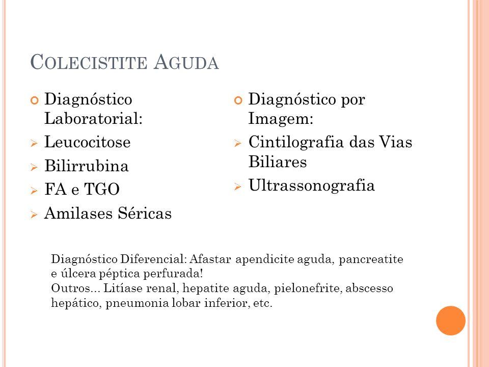 Colecistite Aguda Diagnóstico Laboratorial: Leucocitose Bilirrubina