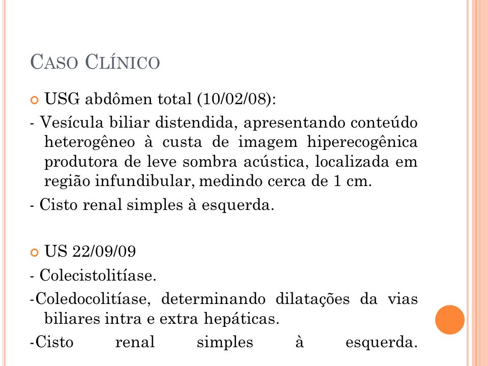 Caso Clínico USG abdômen total (10/02/08):