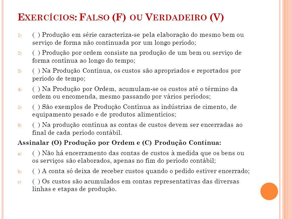 Exercícios: Falso (F) ou Verdadeiro (V)