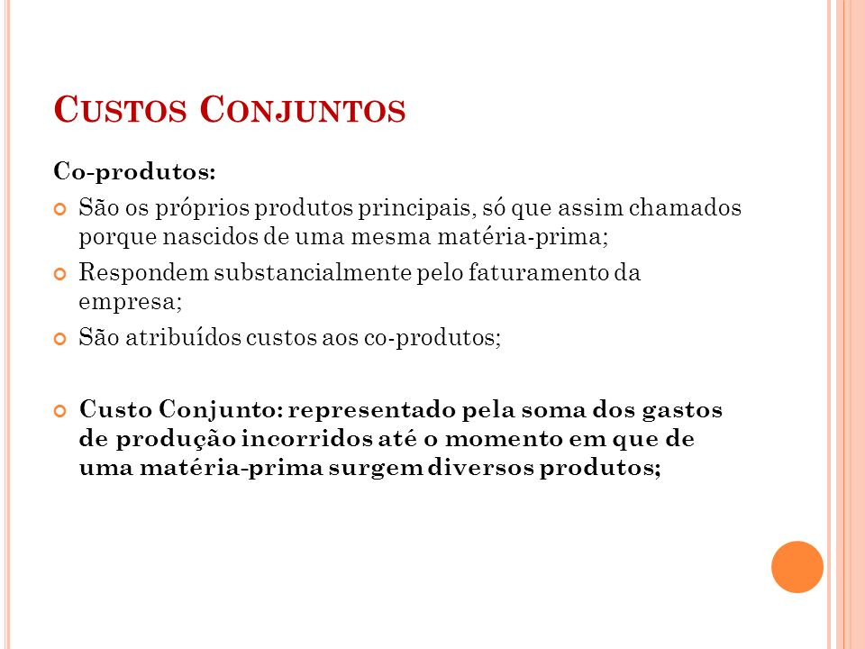 Custos Conjuntos Co-produtos: