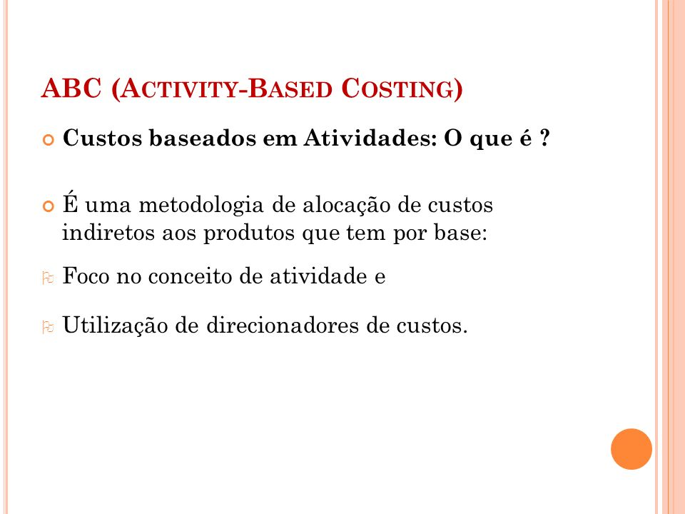 ABC (Activity-Based Costing)