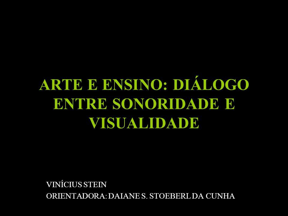 ARTE E ENSINO: DIÁLOGO ENTRE SONORIDADE E VISUALIDADE
