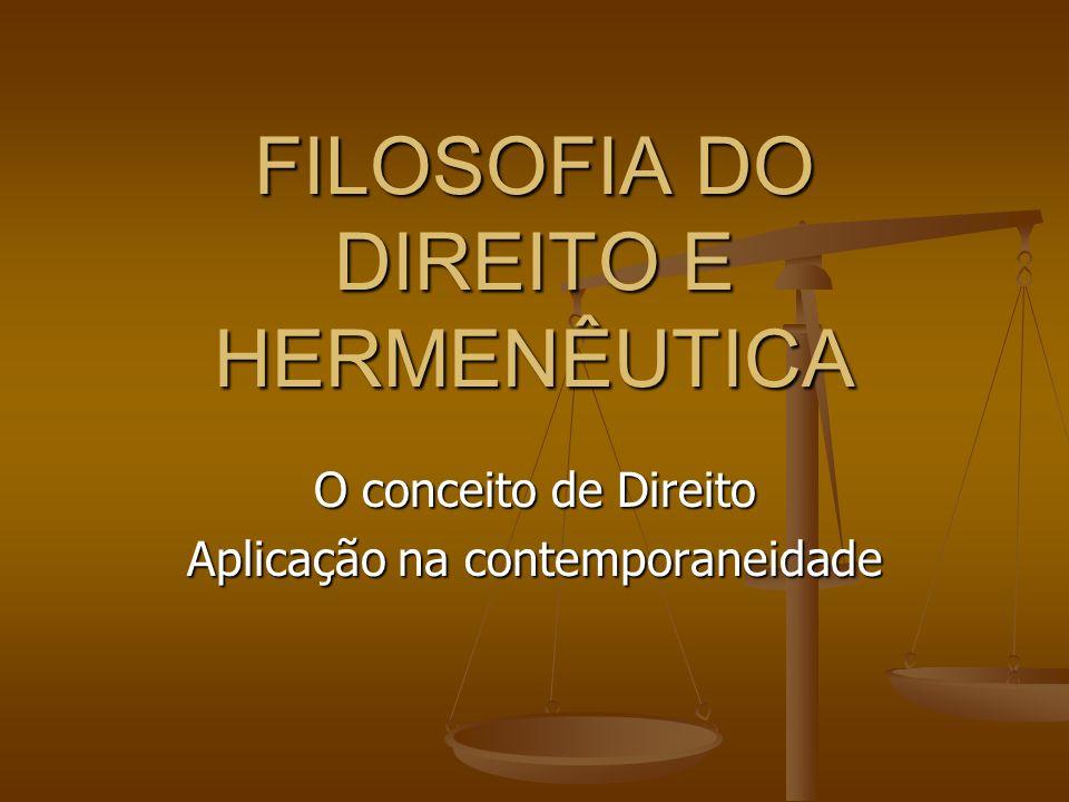 FILOSOFIA DO DIREITO E HERMENÊUTICA