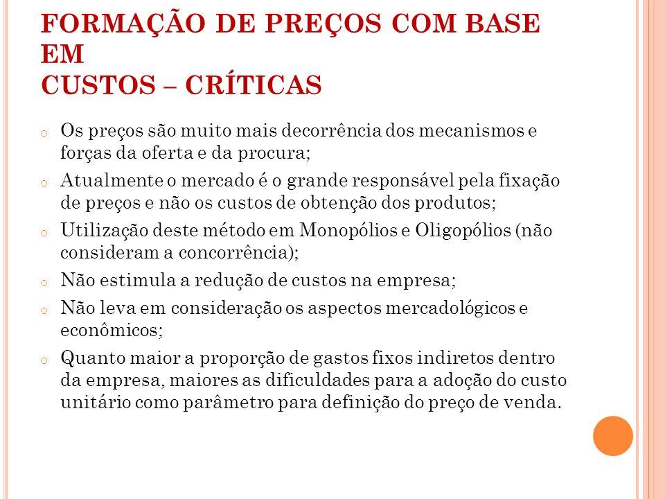 FORMAÇÃO DE PREÇOS COM BASE EM CUSTOS – CRÍTICAS