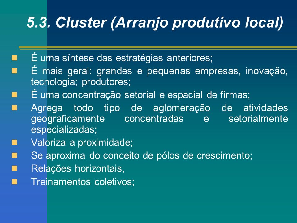 5.3. Cluster (Arranjo produtivo local)
