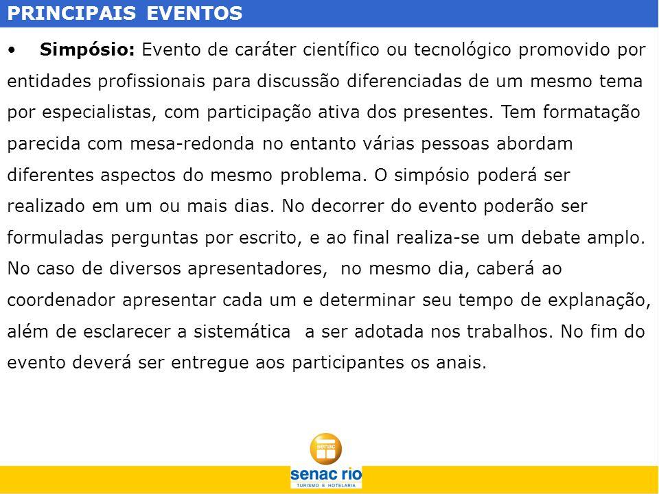 PRINCIPAIS EVENTOS Simpósio: Evento de caráter científico ou tecnológico promovido por.