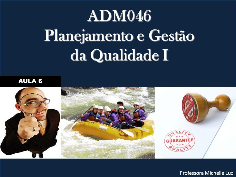 ADM046 Planejamento e Gestão da Qualidade I