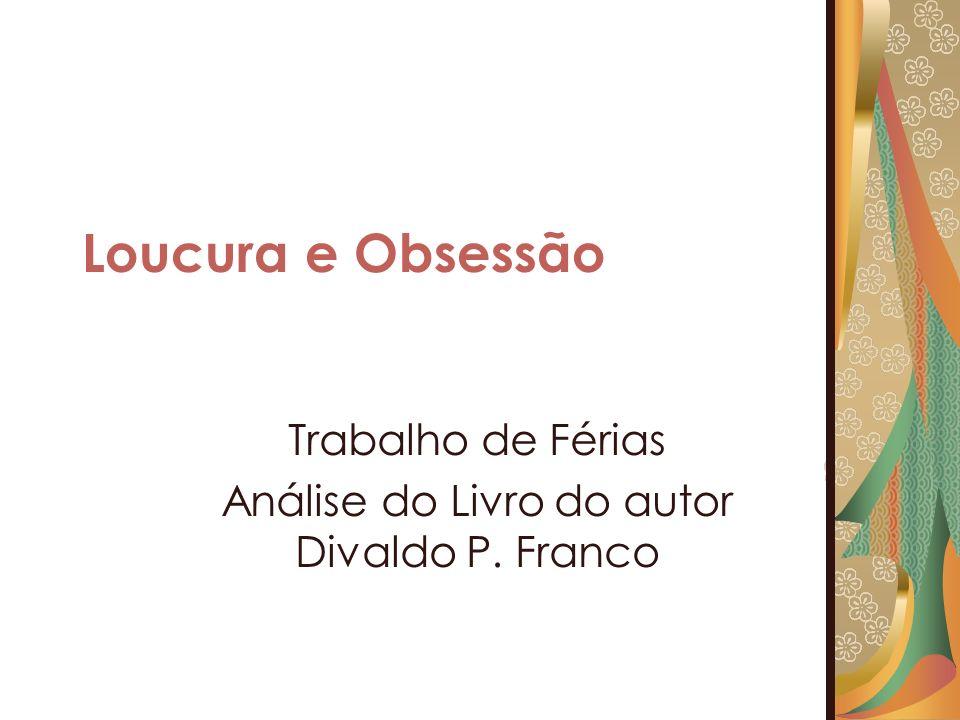 Trabalho de Férias Análise do Livro do autor Divaldo P. Franco