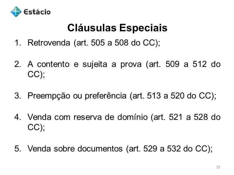 Cláusulas Especiais Retrovenda (art. 505 a 508 do CC);