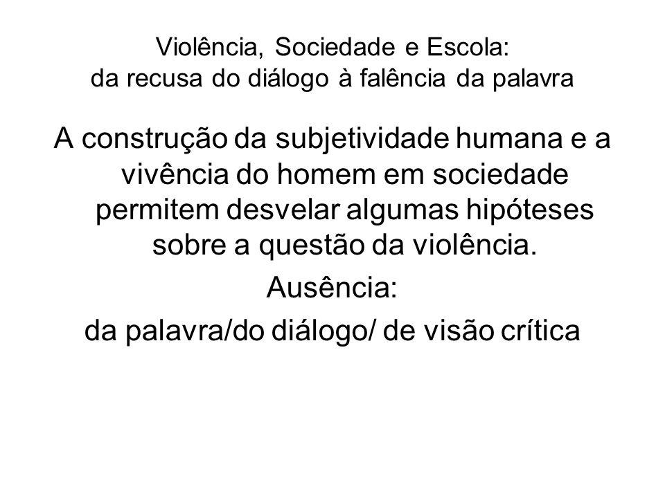 da palavra/do diálogo/ de visão crítica