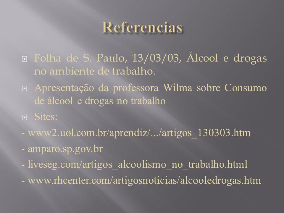 Referencias Folha de S. Paulo, 13/03/03, Álcool e drogas no ambiente de trabalho.