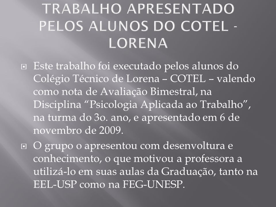 TRABALHO APRESENTADO PELOS ALUNOS DO COTEL - LORENA