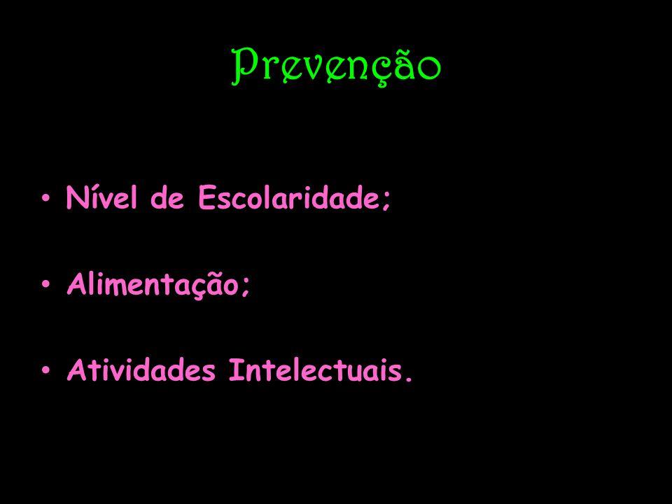 Prevenção Nível de Escolaridade; Alimentação; Atividades Intelectuais.