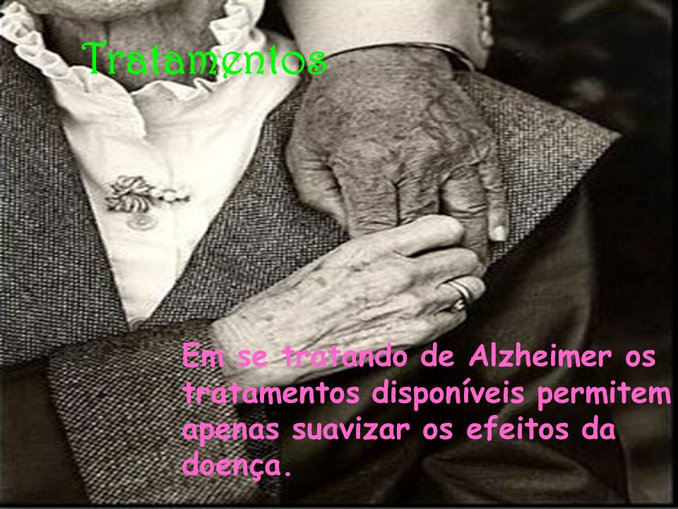 TratamentosEm se tratando de Alzheimer os tratamentos disponíveis permitem apenas suavizar os efeitos da doença.