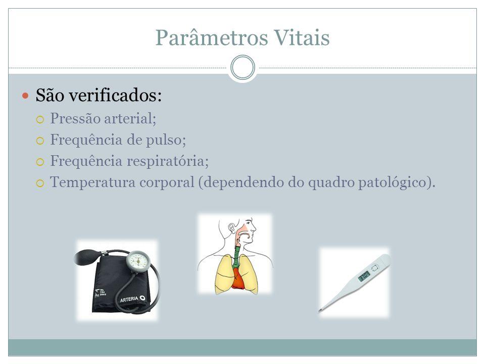 Parâmetros Vitais São verificados: Pressão arterial;