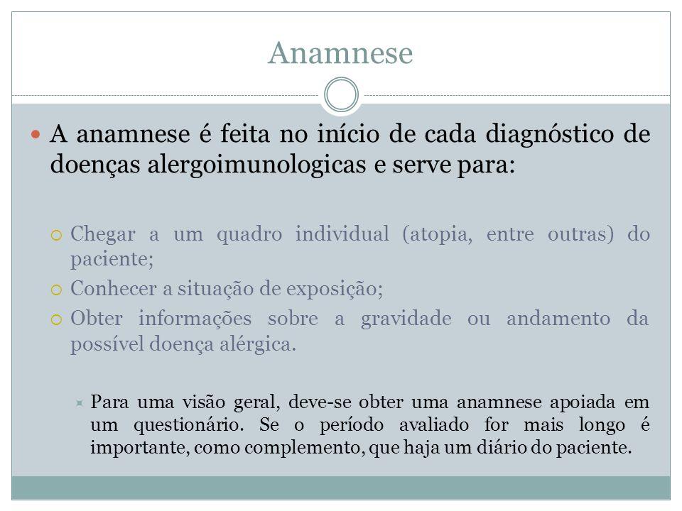 Anamnese A anamnese é feita no início de cada diagnóstico de doenças alergoimunologicas e serve para: