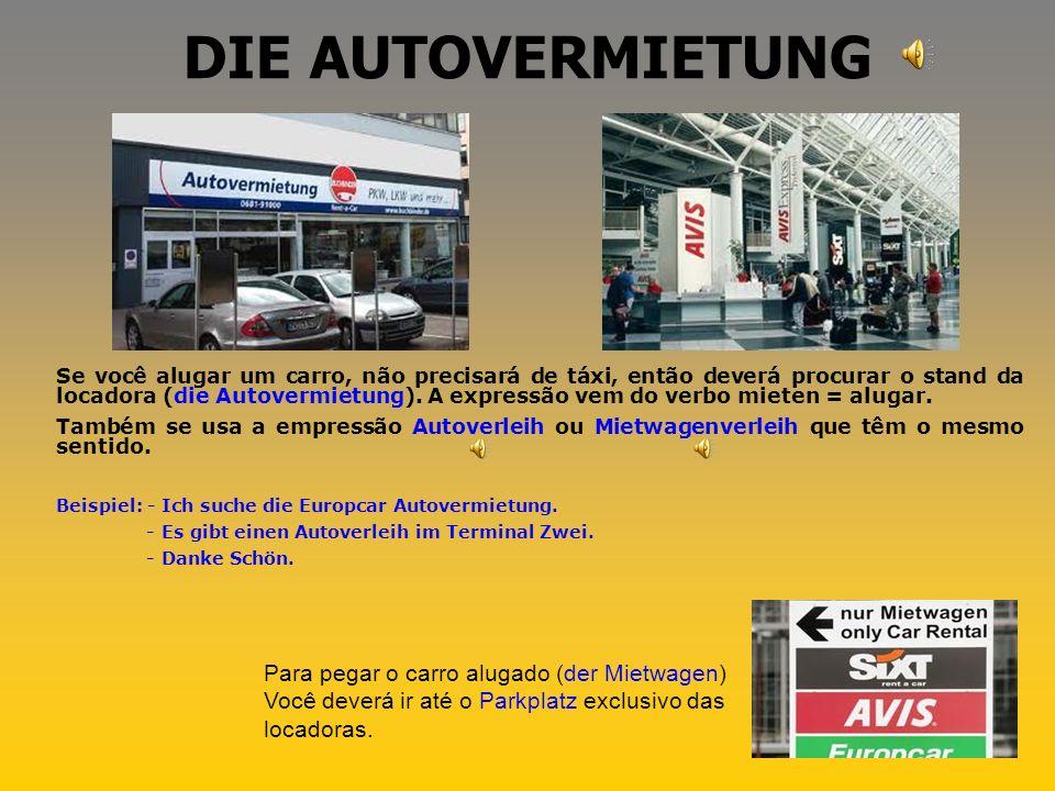 DIE AUTOVERMIETUNG Para pegar o carro alugado (der Mietwagen)
