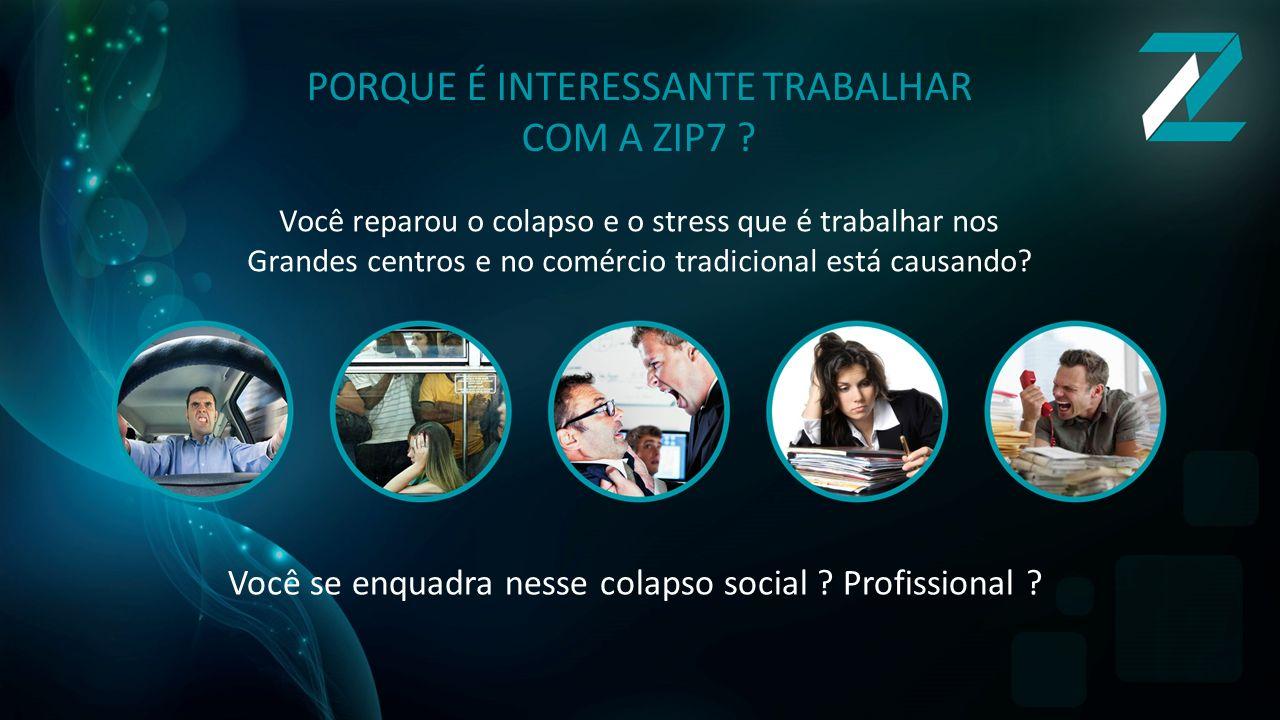 PORQUE É INTERESSANTE TRABALHAR COM A ZIP7