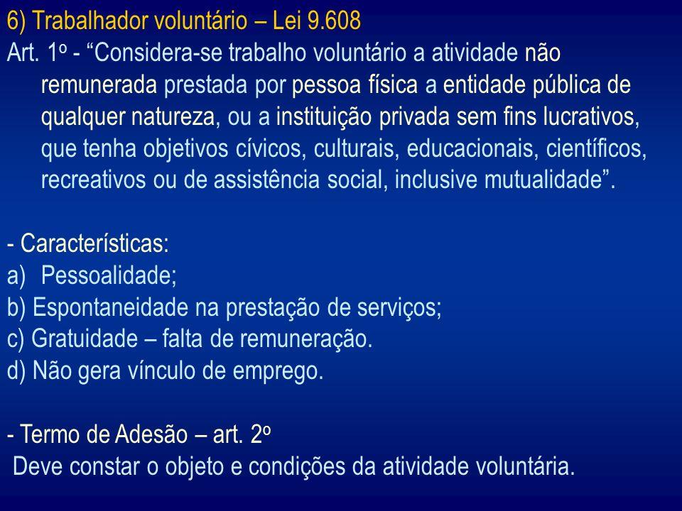 6) Trabalhador voluntário – Lei 9.608