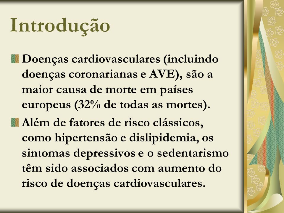 Introdução Doenças cardiovasculares (incluindo doenças coronarianas e AVE), são a maior causa de morte em países europeus (32% de todas as mortes).