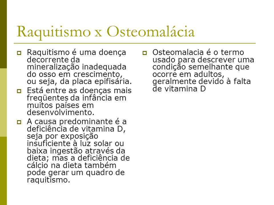 Raquitismo x Osteomalácia