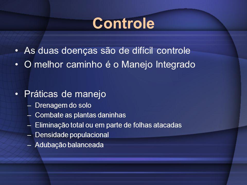 Controle As duas doenças são de difícil controle