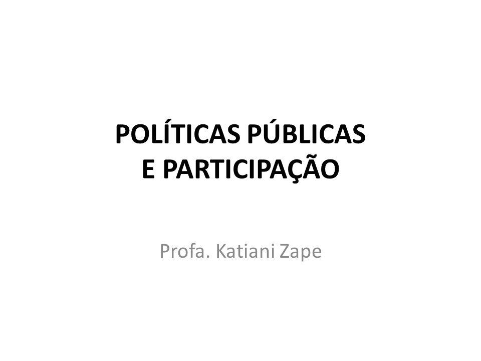 POLÍTICAS PÚBLICAS E PARTICIPAÇÃO