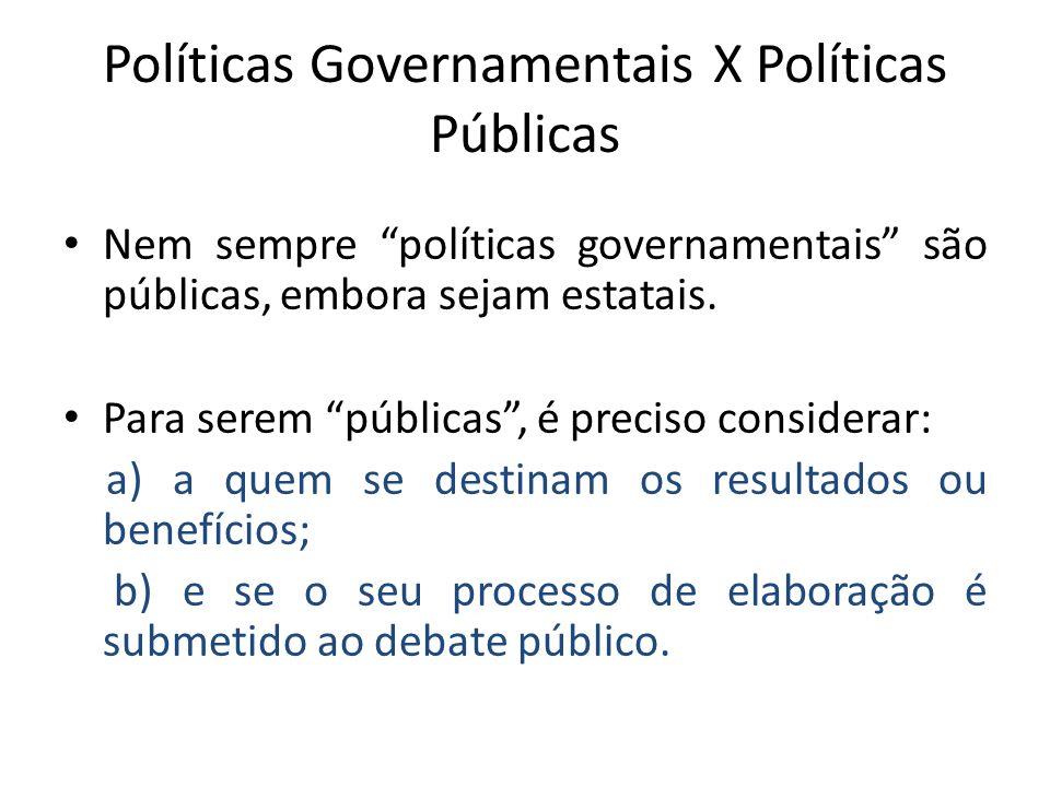 Políticas Governamentais X Políticas Públicas