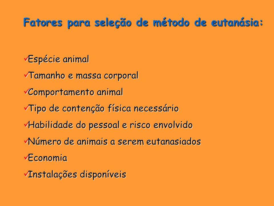 Fatores para seleção de método de eutanásia: