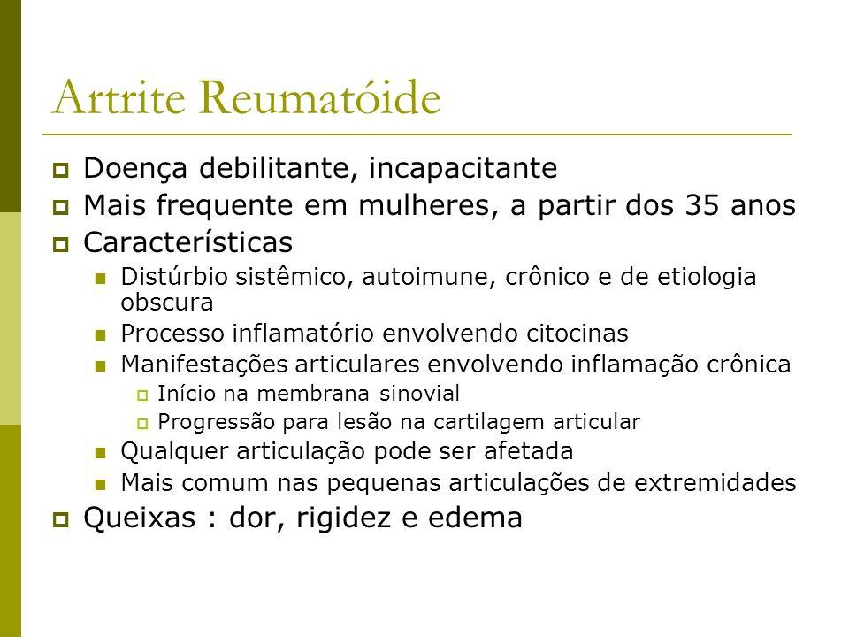Artrite Reumatóide Doença debilitante, incapacitante