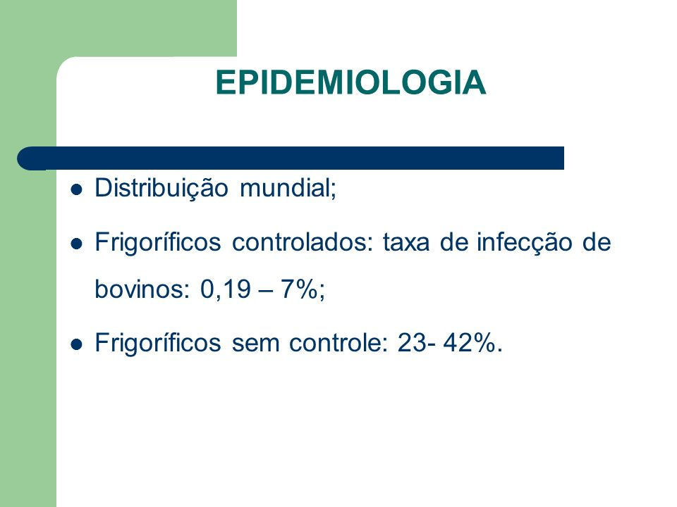 EPIDEMIOLOGIA Distribuição mundial;