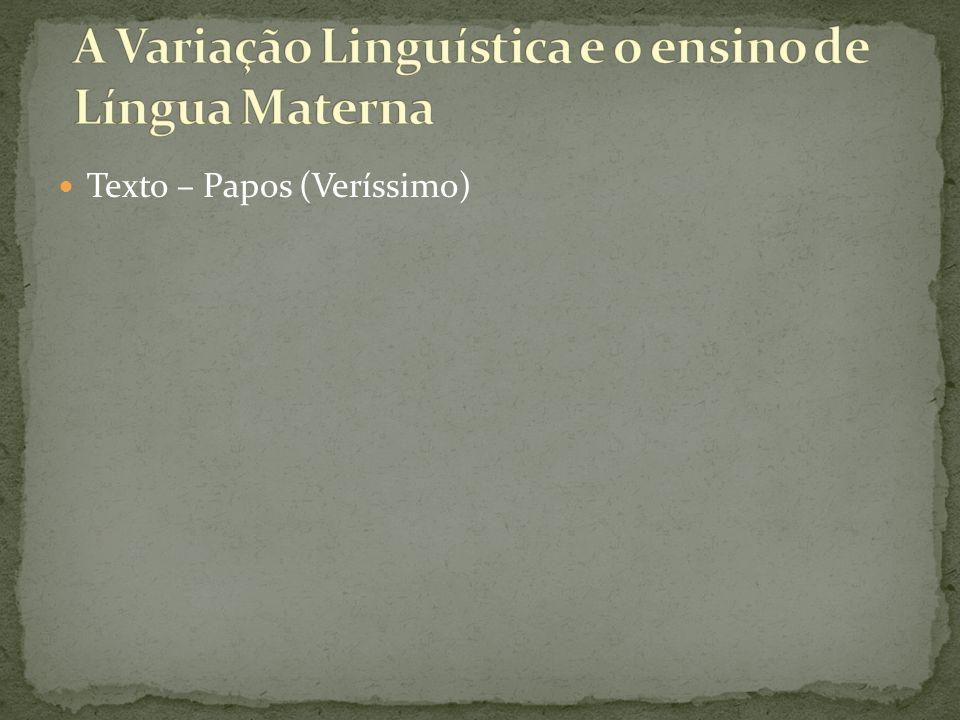 A Variação Linguística e o ensino de Língua Materna