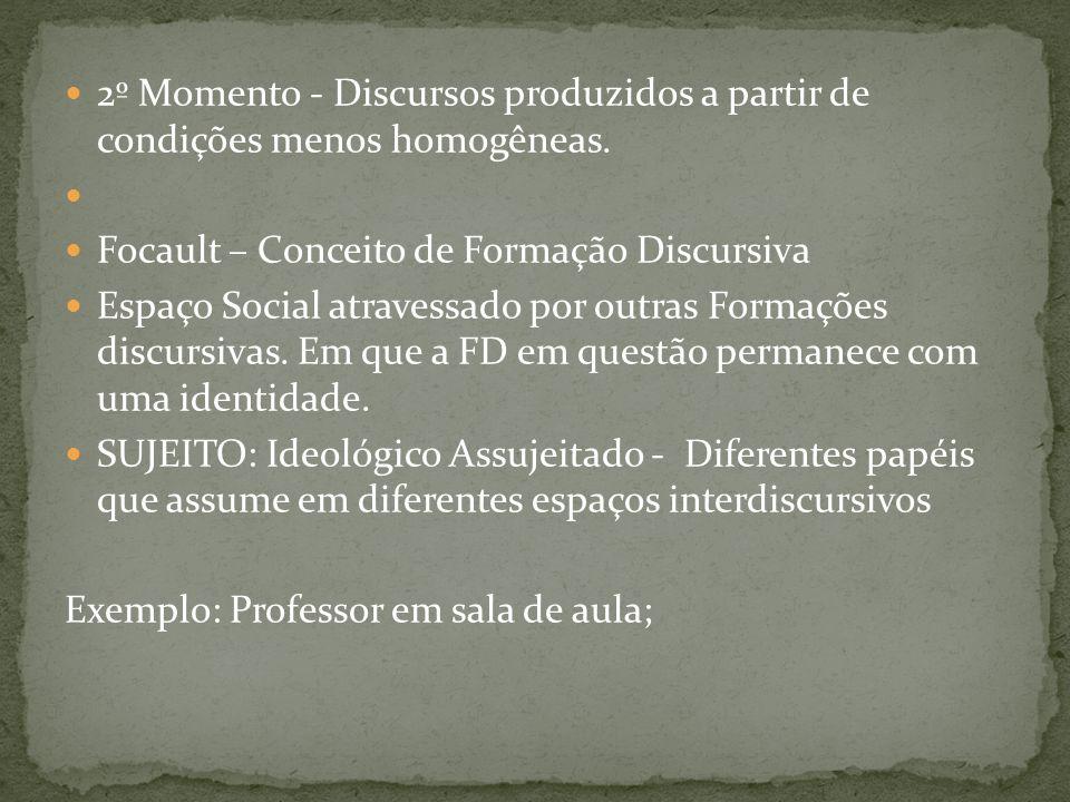 2º Momento - Discursos produzidos a partir de condições menos homogêneas.